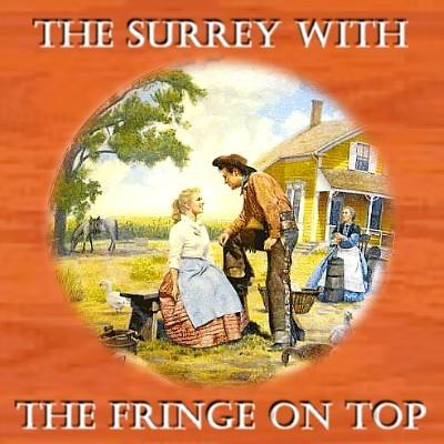 The Surrey With The Fringe On Top